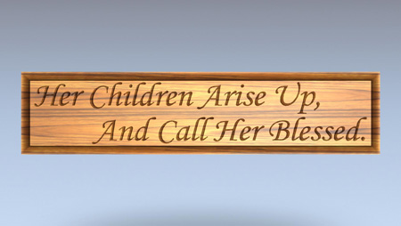 Her Children Arise Up ~ Mother's Day Wall Art